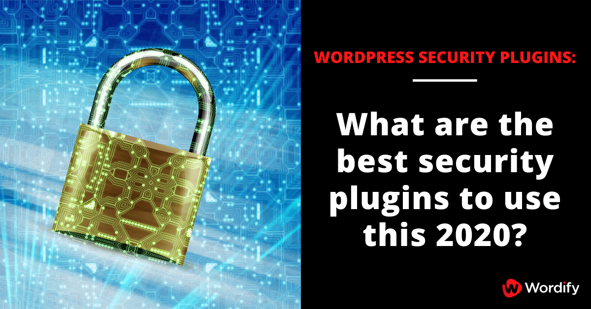 What are the best WordPress security plugins to use this 2020?