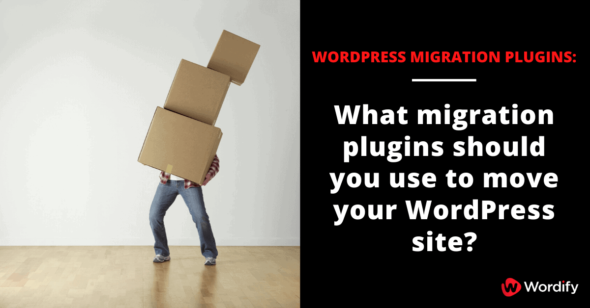 WordPress Migration Plugins: Which one is right for you?
