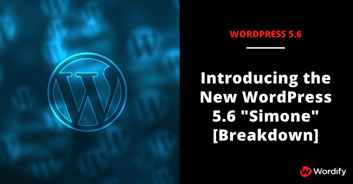 Introducing the New WordPress 5.6